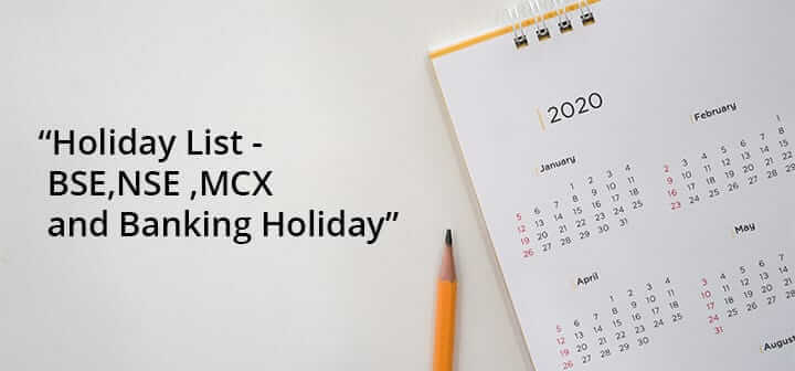 Holiday List- BSE, NSE, MCX, and Banking Holidays
