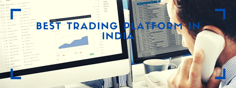 Best trading platform in India 2020