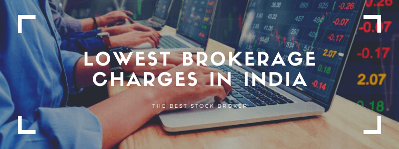 lowest brokerage charge in india