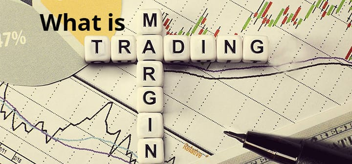 What is Margin Trading?
