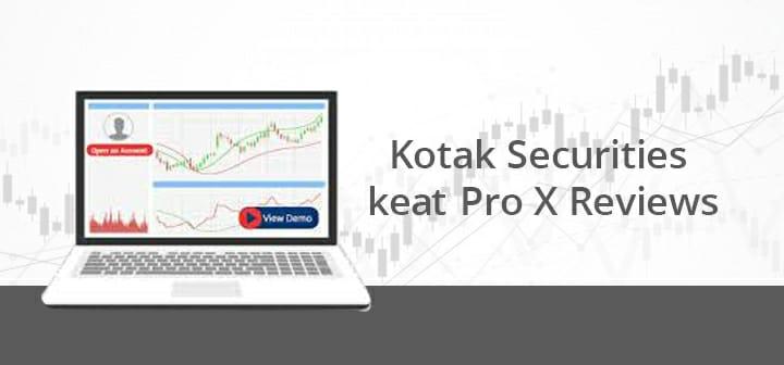 Kotak Securities KEAT Pro X Reviews